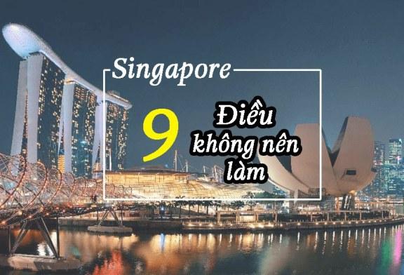 9 điều tuyệt đối không nên làm khi du lịch quốc đảo Singapore