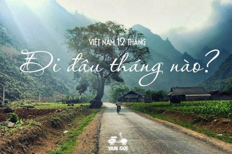 Việt Nam 12 tháng nên đi đâu tháng nào ? (Phần 1)