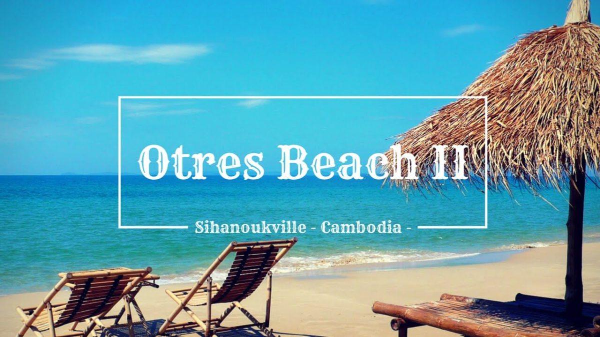 Các địa điểm tham quan ở Sihanoukville - Otres beach