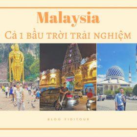 Du lịch Malaysia có thật sự tuyệt như mọi người nghĩ ?