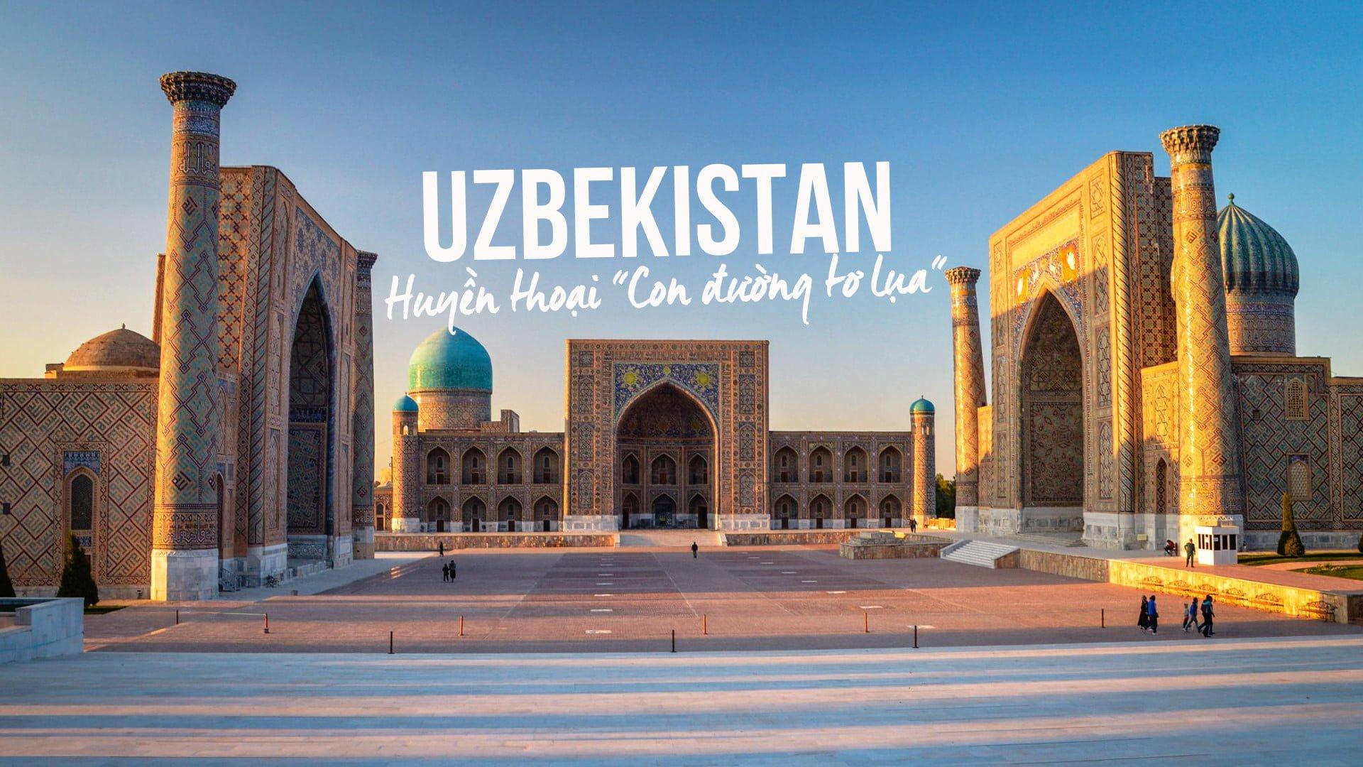 Du Lịch Uzbekistan - Địa điểm du lịch Hồi Giáo kì thú